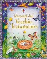 Racconti dal Vecchio Testamento - Heather Amery,Linda Edwards - copertina