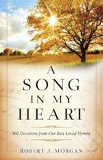 A Song in My Heart: 366 Devotions from Our Best-Loved Hymns