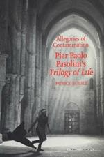 Allegories of Contamination: Pier Paolo Pasolini's Trilogy of Life