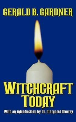 Witchcraft Today - Gerald B Gardner - cover