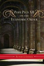 Pope Pius XII on the Economic Order