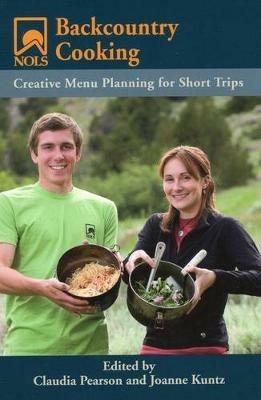 NOLS Backcountry Cooking: Creative Menu Planning for Short Trips - cover