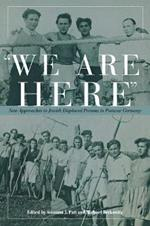 We are Here: New Approaches to Jewish Displaced Persons in Postwar Germany
