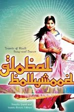 Global Bollywood: Travels of Hindi Song and Dance