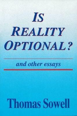 Is Reality Optional?: And Other Essays - Thomas Sowell - cover