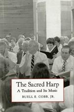 The Sacred Harp: A Tradition And Its Music (Brown Thrasher Books)