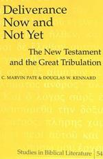 Deliverance Now and Not Yet: The New Testament and the Great Tribulation