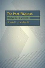Poet-Physician, The: Keats and Medical Science