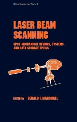 Laser Beam Scanning: Opto-Mechanical Devices, Systems, and Data Storage Optics - Marshall - cover