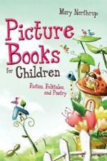 Picture Books for Children: Fiction, Folktales and Poetry
