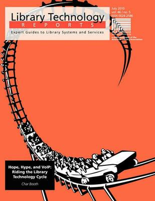 Hope, Hype and Voip: Riding the Library Technology Cycle (Library Technology Reports) - Booth - cover