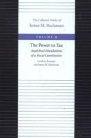 Power to Tax -- Analytical Foundations of a Fiscal Constitution