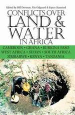 Conflicts Over Land & Water in Africa: Cameroon, Ghana, Burkina Faso, West Africa, Sudan, South Africa, Zimbabwe, Kenya, Tanzania