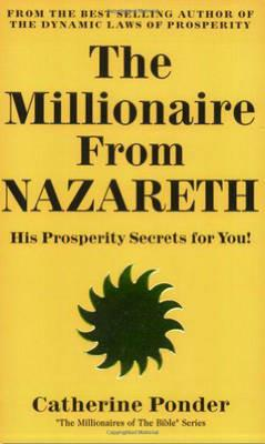 Millionaire from Nazareth - the Millionaires of the Bible Series Volume 4: His Prosperity Secrets for You! - Catherine Ponder - cover
