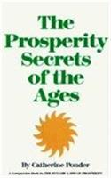 Prosperity Secrets of the Ages: How to Channel a Golden River of Riches into Your Life