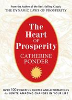 The Heart of Prosperity: Over 100 Powerful Quotes and Affirmations That Ignite Amazing Changes in Your Life