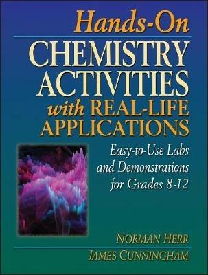 Hands-on Chemistry Activities with Real-Life Applications(Volume 2 in Physical Science Curriculum Library) - Cunningham,Herr - cover