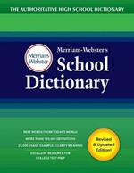 Merriam-Webster's School Dictionary: The Authoritative High School Dictionary Written for Student Grades 9-11, Ages 14 and Up. Revised and Updated edition