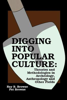 Digging into Popular Culture - Browne - cover