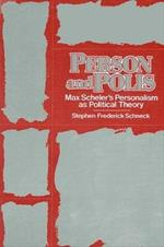 Person and Polis: Max Scheler's Personalism as Political Theory