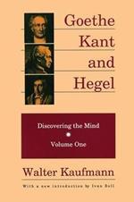 Goethe, Kant, and Hegel: Discovering the Mind