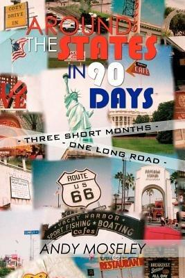 Around the States in 90 Days - Andy Moseley - cover