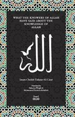 What the Knowersof Allah have said about the Knowledge of Allah