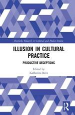 Illusion in Cultural Practice: Productive Deceptions