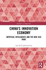 China's Innovation Economy: Artificial Intelligence and the New Silk Road