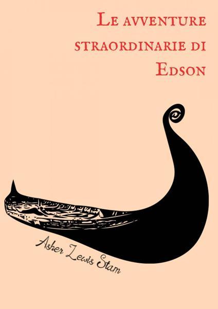 Le avventure straordinarie di Edson - Asher Lewis Stam - ebook