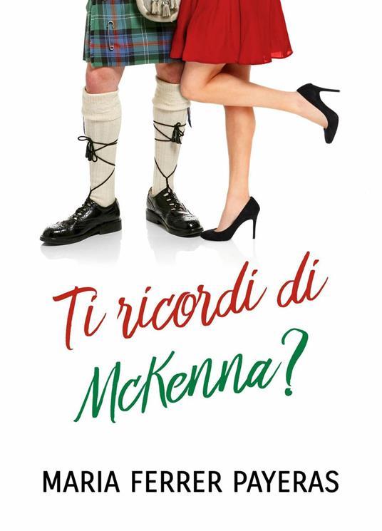 Ti ricordi di McKenna? - Maria Ferrer Payeras - ebook