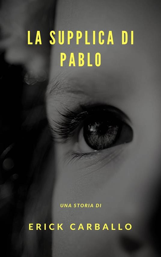 La supplica di Pablo - Erick Carballo - ebook