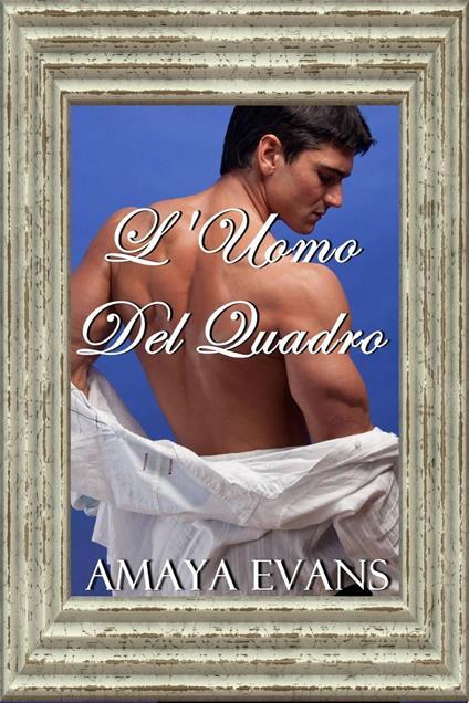 L'Uomo Del Quadro - Amaya Evans - ebook