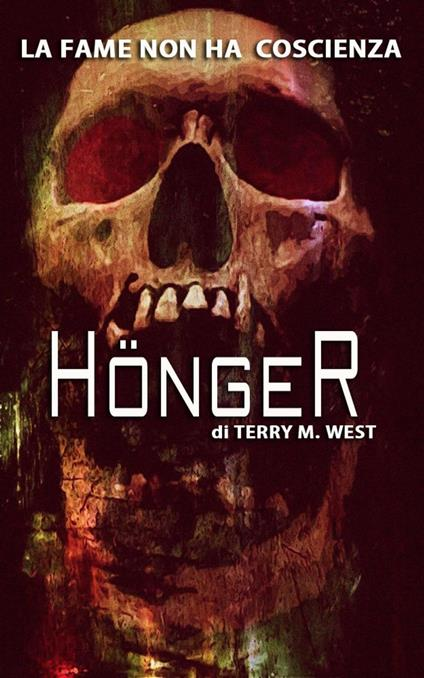 Honger - Terry M. West - ebook
