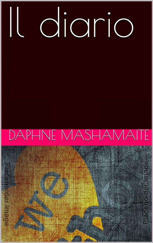 Il diario - Daphne Mashamaite - ebook