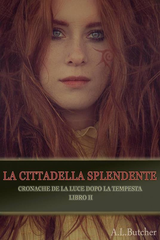 La Cittadella Splendente - A L Butcher - ebook
