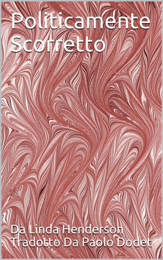 Politicamente Scorretto - Linda Henderson - ebook