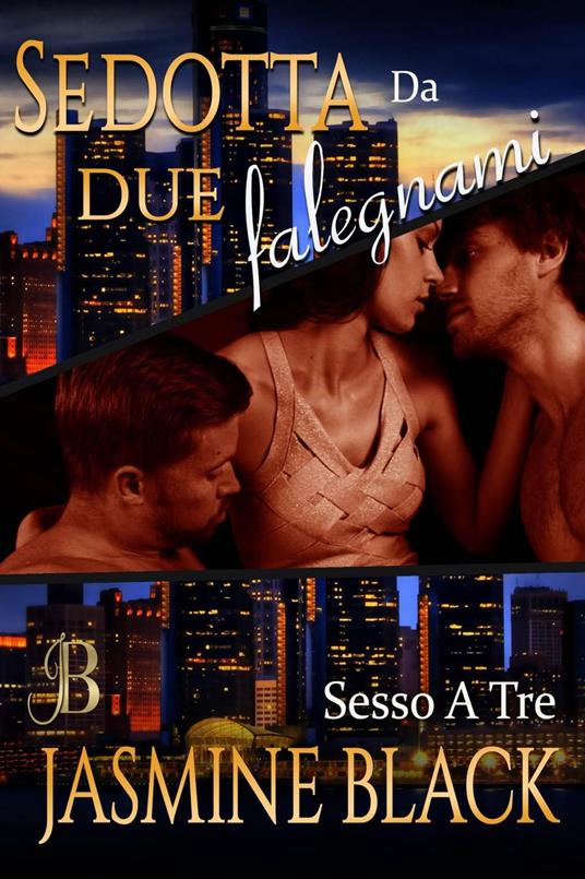 Sedotta Da Due Falegnami - Jasmine Black - ebook
