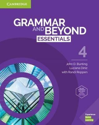 Grammar and Beyond Essentials Level 4 Student's Book with Online Workbook - John D. Bunting,Luciana Diniz,Susan Iannuzzi - cover