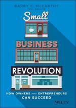 Small Business Revolution: How Owners and Entrepreneurs Can Succeed
