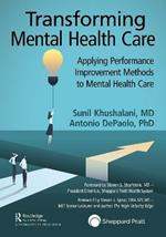 Transforming Mental Health Care: Applying Performance Improvement Methods to Mental Health Care
