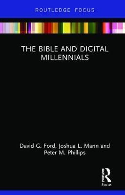 The Bible and Digital Millennials - David G. Ford,Joshua L. Mann,Peter M. Phillips - cover