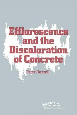 Efflorescence and the Discoloration of Concrete - P Russell - cover