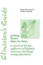 Clinician's Guide: Getting Better Bit(e) by Bit(e): A Survival Kit for Sufferers of Bulimia Nervosa and Binge Eating Disorders