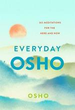 Everyday Osho: 365 Meditations for the Here and Now