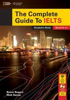 The Complete Guide To IELTS with DVD-ROM and Intensive Revision Guide Access Code - Bruce Rogers,Nick Kenny - cover