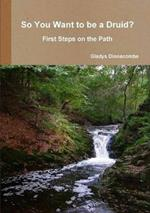 So You Want to be a Druid? - First Steps on the Path
