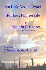 Ten Daily Needs toward a Healthier, Happier LIfe