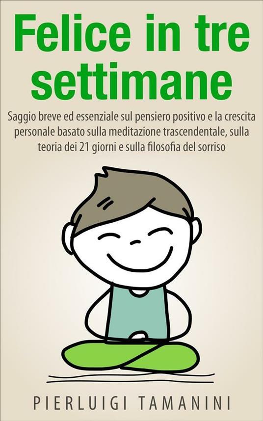 Felice in tre settimane - P. L. Pellegrino,Pierluigi Tamanini - ebook