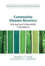 Community Disaster Recovery: Moving from Vulnerability to Resilience